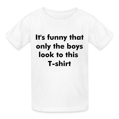 Only the boys see it - Kids' T-Shirt