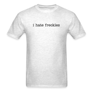 i hate freckles - Men's T-Shirt