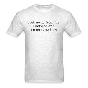 back away from the readhead - Men's T-Shirt