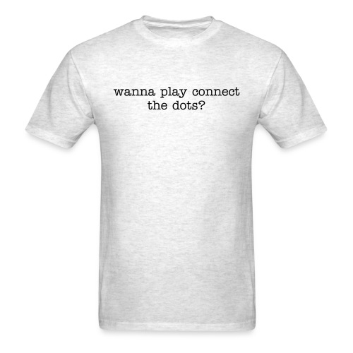 connect the dots? - Men's T-Shirt