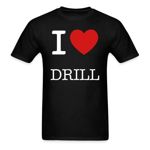 I Love Drill - Men's T-Shirt