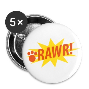 RAWR!  Button for Men & Women - Large Buttons