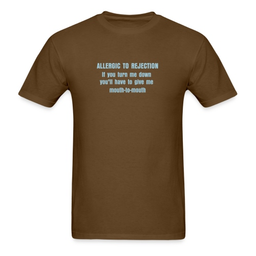 Allergic to Rejection - Men's T-Shirt
