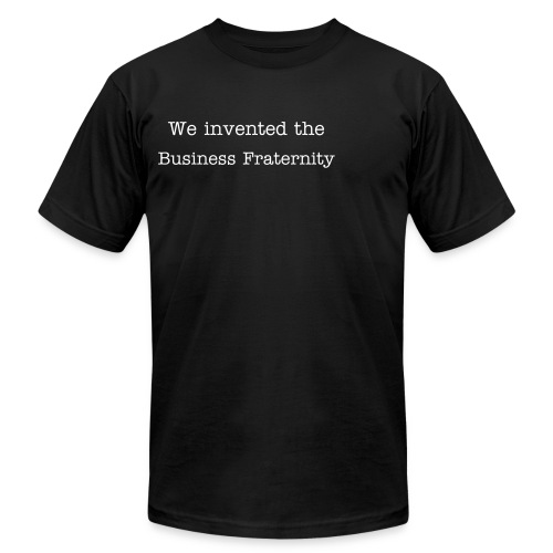 We Invented the Business Fraternity Men's - Men's Fine Jersey T-Shirt