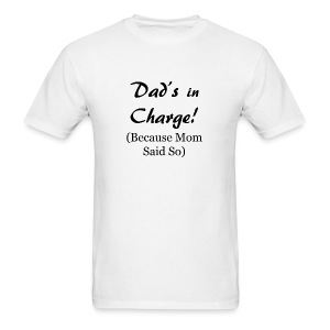 Dad's in Charge - Men's - Standards - Men's T-Shirt