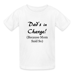 Dad's in Charge - Kid's plain - Kids' T-Shirt