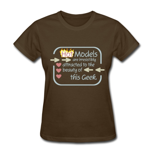 Models to Geek - Women's T-Shirt