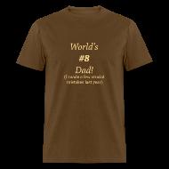 T-Shirts ~ Men's T-Shirt ~ #8 Dad Last Year