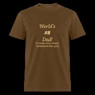 T-Shirts ~ Men's T-Shirt ~ World's #8 Dad