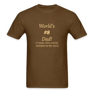 World's #8 Dad - Men's T-Shirt