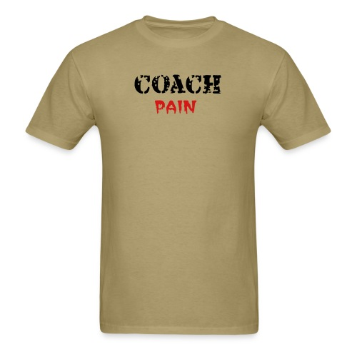 COACH PAIN - Men's T-Shirt