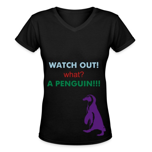 A penguin! - Women's V-Neck T-Shirt