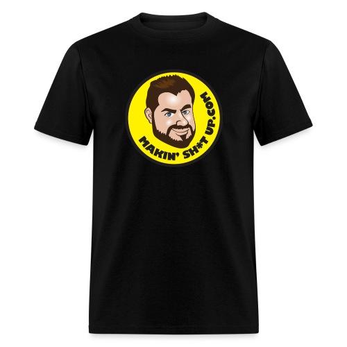 Makin' Sh*t Up.Com - Men's T-Shirt