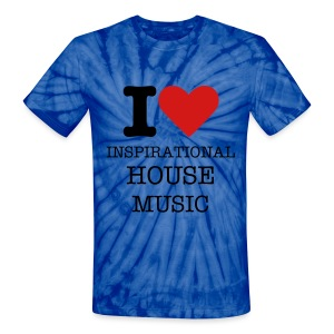 I Love Inspirational House Music (dye) - Unisex Tie Dye T-Shirt