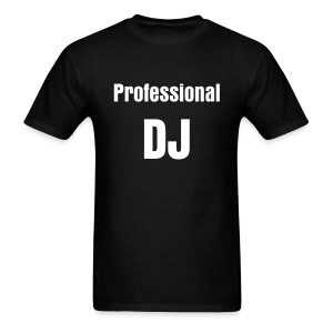 Professional DJ (Black T) - Men's T-Shirt