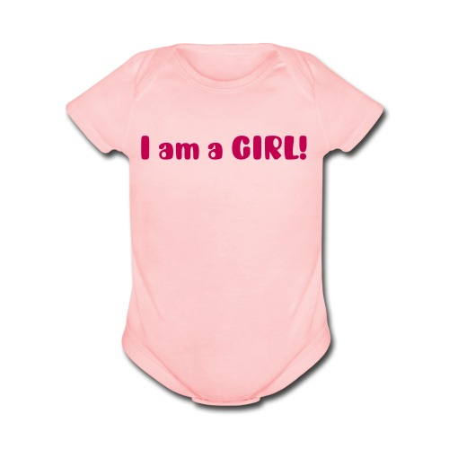 I am a girl! - Organic Short Sleeve Baby Bodysuit