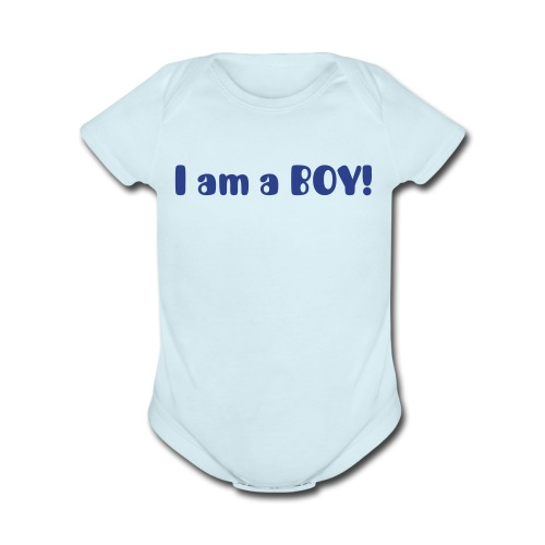 I am a boy! - Organic Short Sleeve Baby Bodysuit