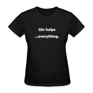 WOMENS SIMPLE: Gin helps... everything. - Women's T-Shirt