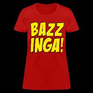 Women's T-Shirts ~ Women's T-Shirt ~ BAZZINGA T-Shirt - Exclusive New Design