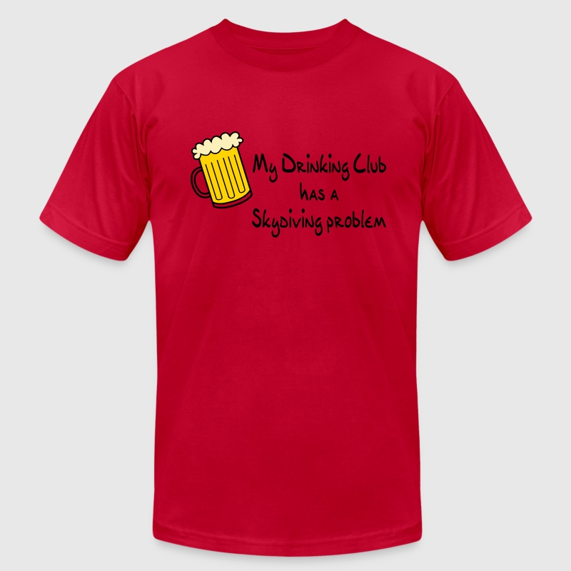 Orange My Drinking Club Has A Skydiving Problem T-Shirts - Men's T-Shirt by American Apparel