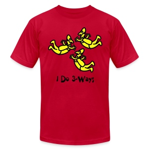 I Do 3-Ways - Men's T-Shirt by American Apparel
