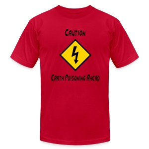 Caution Earth Poisoning Ahead - Men's T-Shirt by American Apparel