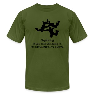 Skydiving If You Can't Die Doing It It's Not A Sport It's A Game - Men's T-Shirt by American Apparel