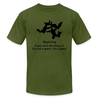 Olive Skydiving If You Can't Die Doing It It's Not A Spo T-Shirts