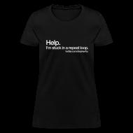 T-Shirts ~ Women's T-Shirt ~ Help. I'm Stuck ...... T-Shirt - Women's