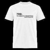 T-Shirts ~ Men's T-Shirt ~ Help. I'm Stuck ...... T-Shirt - Men's