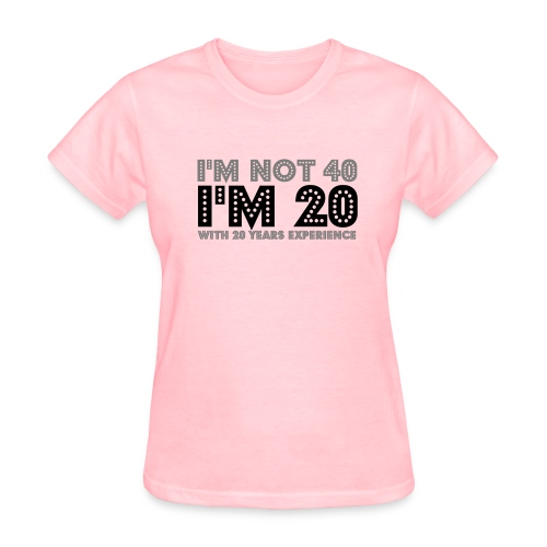 I'm not 40, I'm 20 with 20 years experience - T-shirt pour femmes