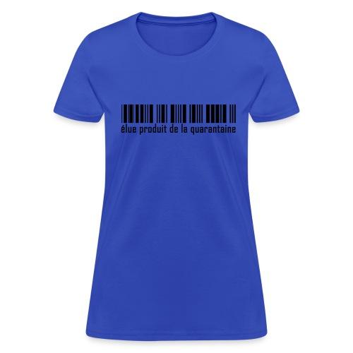 elue produit de la quarantaine - Women's T-Shirt