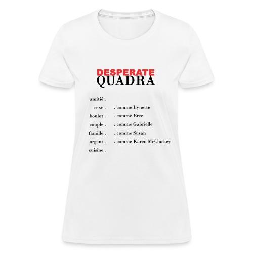 Desperate quadra - T-shirt pour femmes