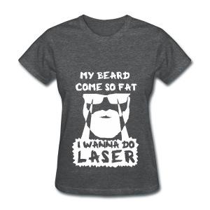 I Wanna Do Laser (Lady BW) - Women's T-Shirt