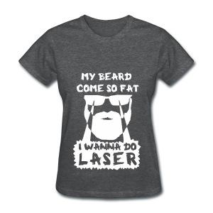 I Wanna Do Laser (Lady BW) - Women's T-Shirt