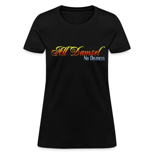 All Damsel... No Distress - Women's T-Shirt