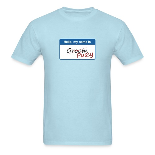 Hello, my name is Groom - Men's T-Shirt
