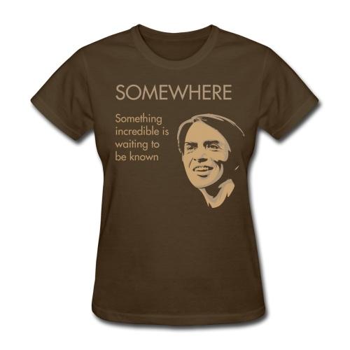 Carl Sagan - Somewhere - Women's T-Shirt