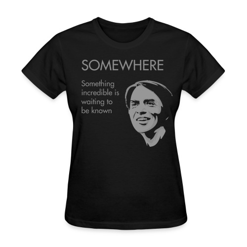 Carl Sagan - Somewhere - Women's T-Shirt