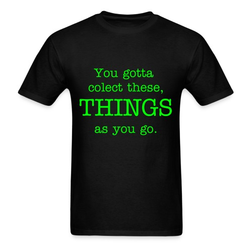 you gotta collect these things mens t-shirt - Men's T-Shirt