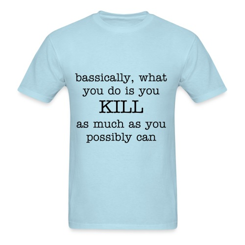 Kill as much as you can mens t-shirt - Men's T-Shirt