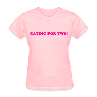 T-Shirts ~ Women's T-Shirt ~ eating for two