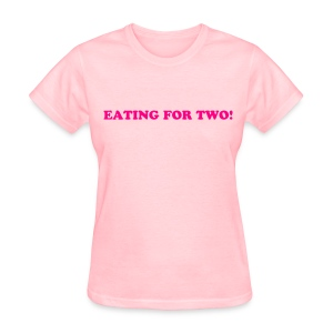 eating for two - Women's T-Shirt