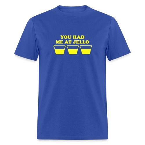 YOU HAD ME AT JELLO - Men's T-Shirt