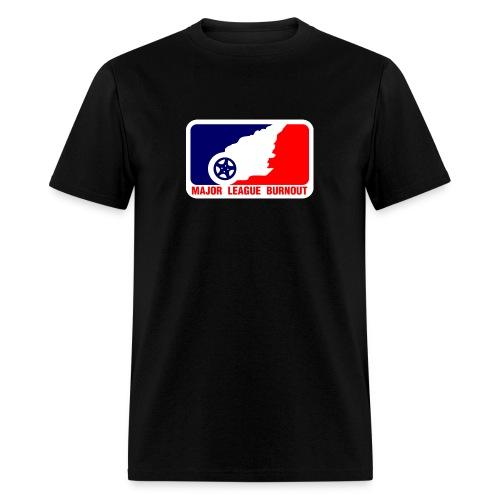 Major League Burnout - Men's T-Shirt