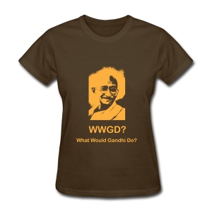 What Would Gandhi Do? - Women's T-Shirt