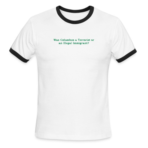 Was Columbus a Terrorist? - Men's Ringer T-Shirt