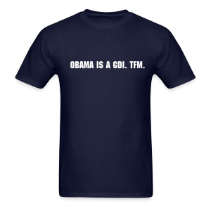 Obama is a GDI. - Men's T-Shirt
