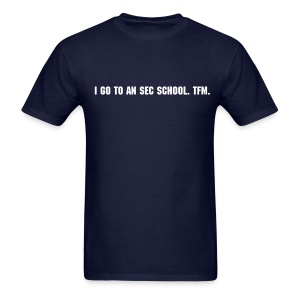 I go to an SEC school. - Men's T-Shirt