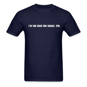 I'm too rich for socks. - Men's T-Shirt